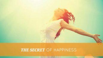5 Secrets of Happiness