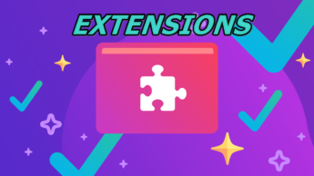 7 extensions you must-have in your browser
